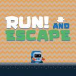 Run! and Escape